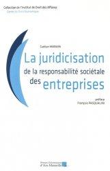 Dernières parutions dans Institut de droit des affaires, La juridicisation de la responsabilité sociétale des entreprises