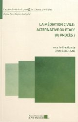 Dernières parutions dans Laboratoire de droit privé & de sciences criminelles, La médiation civile : alternative ou étape du procès ?
