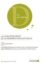 Dernières parutions dans Institut de droit des affaires, La loyauté en droit de la propriété intellectuelle