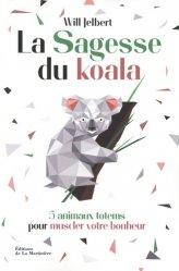 Dernières parutions sur Connaissance et affirmation de soi, La sagesse du koala
