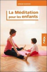 Dernières parutions dans Abc, La méditation pour les enfants