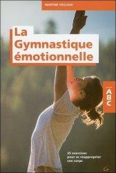 Souvent acheté avec La santé par le toucher, le La Gymnastique émotionnelle - 35 exercices pour se réapproprier son corps