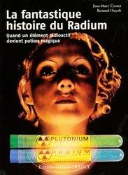 Souvent acheté avec Histoire des grands scientifiques français, le La fantastique histoire du Radium