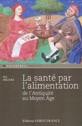 Souvent acheté avec Vin, nutrition méditerranéenne et santé, le La santé par l'alimentation de l'Antiquité au Moyen Âge