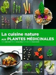 Nouvelle édition La cuisine nature aux plantes médicinales