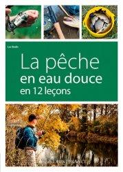 Souvent acheté avec Le petit Larousse de la pêche en eau douce, le La pêche en eau douce en 12 leçons