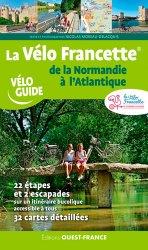 Dernières parutions dans Vélo Guide, La vélo Francette de la Normandie à l'Atlantique