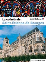 Dernières parutions sur Art gothique, La cathédrale Saint-Etienne de Bourges