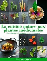 Souvent acheté avec Plantes sauvages et bienfaisantes, le La cuisine nature aux plantes médicinales