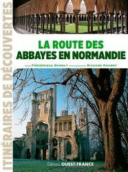Dernières parutions dans Tourisme, La route des abbayes en Normandie