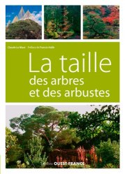 Dernières parutions sur Arbres et arbustes au jardin, La taille des arbres et des arbustes