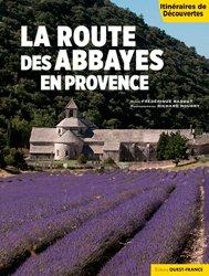 Dernières parutions dans Itinéraires de découvertes, La route des abbayes en Provence