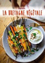 Dernières parutions sur Cuisine de l'ouest, La Bretagne végétale, recettes aux légumes