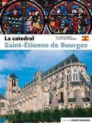 Dernières parutions sur Architecture sacrée, La catedral Saint-Etienne de Bourges