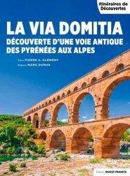Nouvelle édition La Via Domitia des Pyrénées aux Alpes