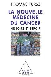 Dernières parutions dans Médecine et société, La nouvelle médecine du cancer