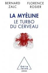Dernières parutions dans Sciences et histoire, La Myéline