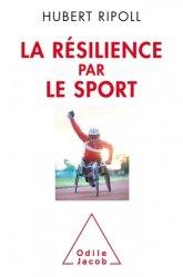 Dernières parutions sur Résilience, La résilience par le sport