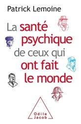 Dernières parutions dans Psychologie, La santé psychique de ceux qui ont fait le monde