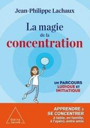 Dernières parutions sur Cerveau - Mémoire, La Magie de la concentration