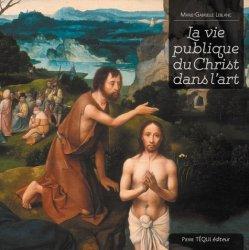Dernières parutions sur Art sacré, La vie publique du Christ dans l'art