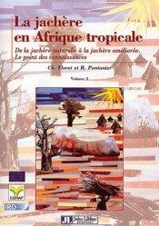 Souvent acheté avec Élevage en régions chaudes, le La jachère en Afrique tropicale Tome 2 De la jachère naturelle à la jachère améliorée