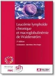 Dernières parutions sur Hématologie, La leucémie lymphoïde chronique et la maladie de Waldenström