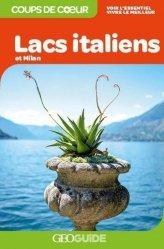 Dernières parutions dans GEOGuide Coups de coeur, Lacs italiens et Milan