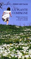 Souvent acheté avec Petite ethnobotanique méditerranéenne, le La plante compagne Pratique et imaginaire de la flore sauvage en Europe occidentale
