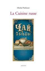Dernières parutions sur Cuisine d'Europe du Nord, La Cuisine russe