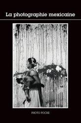 Dernières parutions dans Photo Poche, La photographie mexicaine