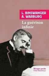 Dernières parutions sur Psychoses - Névroses, La guérison infinie. Histoire clinique d'Aby Warburg