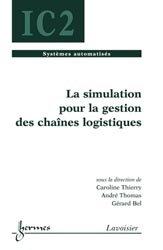 Dernières parutions sur Gestion de la fabrication, La simulation pour la gestion des chaînes logistiques
