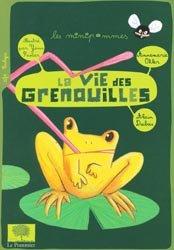 Dernières parutions dans Les minipommes, La vie des grenouilles