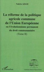 Dernières parutions dans Droit et Espace Rural, La réforme de la politique agricole commune de l'Union Européenne ou l'évolutionnisme permanent du droit communautaire. Tome 2