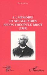 Dernières parutions dans Les acteurs de la science, La mémoire et ses maladies selon Théodule Ribot (1881)