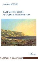 Dernières parutions dans L'art en bref, La chair du visible. Paul Cézanne et Maurice Merleau-Ponty