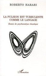Dernières parutions dans La philosophie en commun, La pulsion est turbulente comme le langage. Essaus de psychanalse chaotique