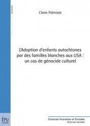 Dernières parutions dans Sciences Humaines et Sociales, L?adoption d'enfants autochtones par des familles blanches aux USA : un cas de génocide culturel