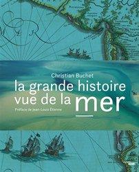 Dernières parutions sur Mers et océans, La Grande Histoire vue de la mer