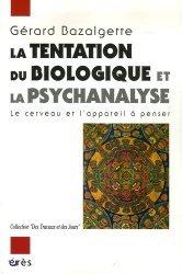 Dernières parutions dans Des travaux et des jours, La tentation du biologique et la psychanalyse. Le cerveau et l'appareil à penser