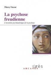 Dernières parutions dans Hypothèses, La psychose freudienne. L'invention psychanalytique de la psychose