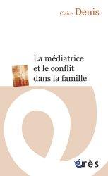 Dernières parutions dans ERES POCHE, La médiatrice et le conflit dans la famille