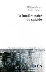 Dernières parutions dans L'âge et la vie, La lumière noire du suicide