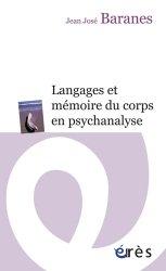 Souvent acheté avec Trois essais sur la théorie de la sexualité, le Langages et mémoire du corps en psychanalyse
