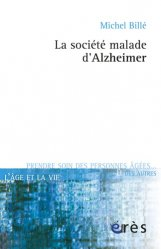 Dernières parutions dans L'âge et la vie, La société malade d'Alzheimer