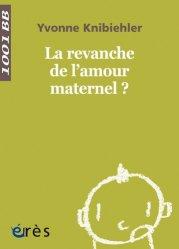 Dernières parutions dans 1001 BB, La revanche de l'amour maternel ?