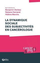 Dernières parutions dans Cancers & psy(s), La dynamique sociale des subjectivités en cancérologie