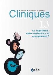 Dernières parutions sur Consultation et thérapies psychiatriques, La répétition : entre résistance et changement ?