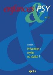 Dernières parutions dans Enfances & PSY, La prévention mythe ou réalité ?